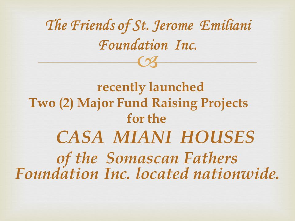 The Friends of St. Jerome Emiliani Foundation Inc.