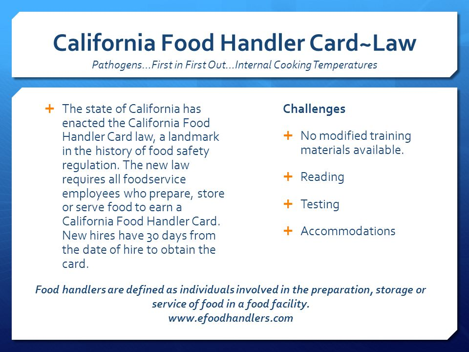 California Food Handler Card~Law Pathogens…First in First Out…Internal Cooking Temperatures