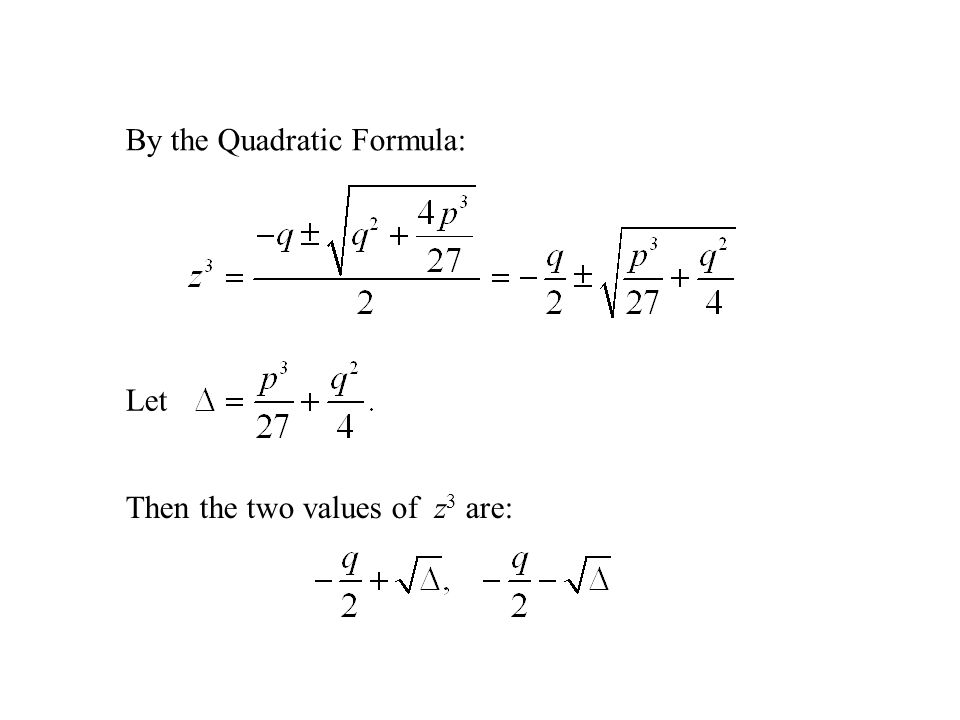 By the Quadratic Formula:
