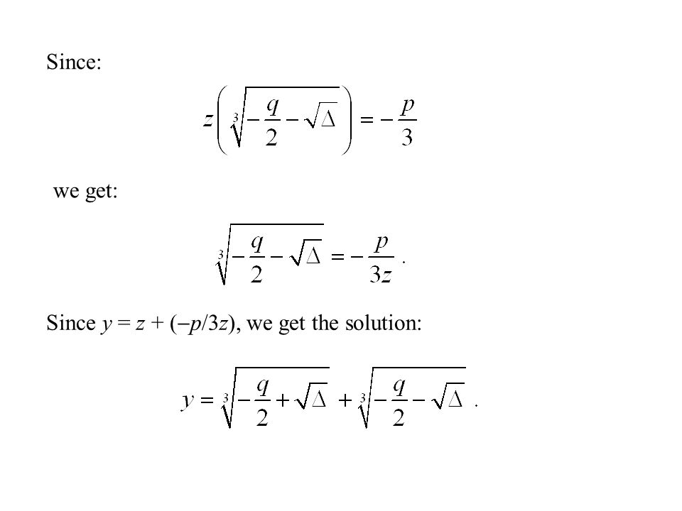 Since: we get: Since y = z + (p/3z), we get the solution: