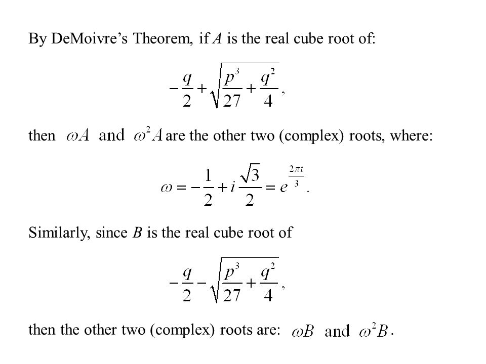 By DeMoivre's Theorem, if A is the real cube root of: