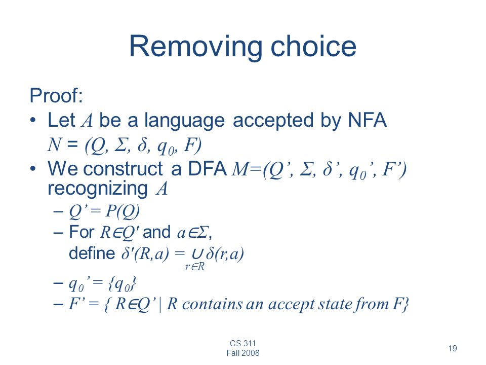 Removing choice Proof: Let A be a language accepted by NFA