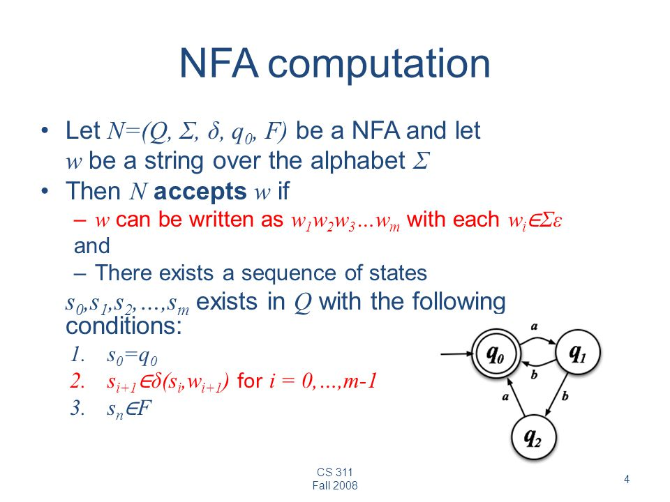 NFA computation Let N=(Q, Σ, δ, q0, F) be a NFA and let