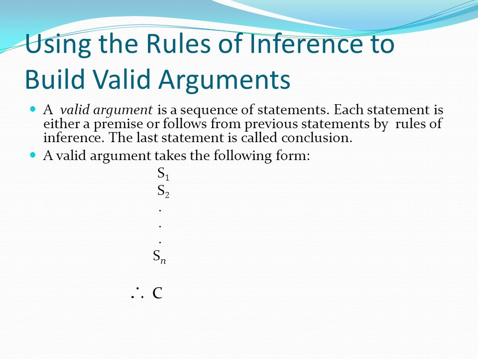 Using the Rules of Inference to Build Valid Arguments