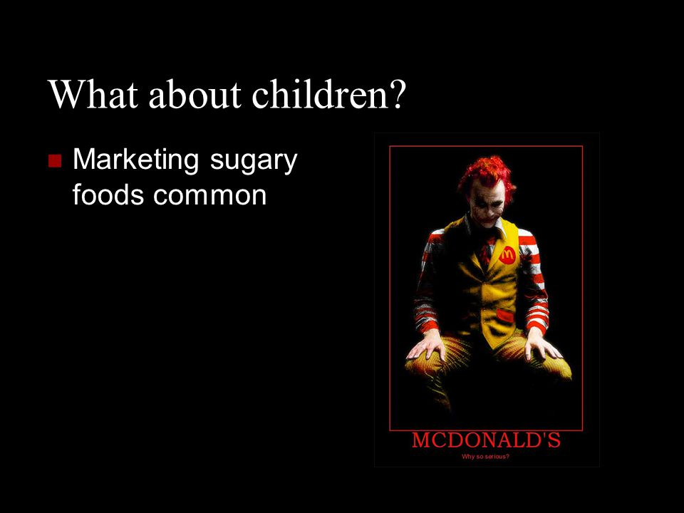 What about children Marketing sugary foods common