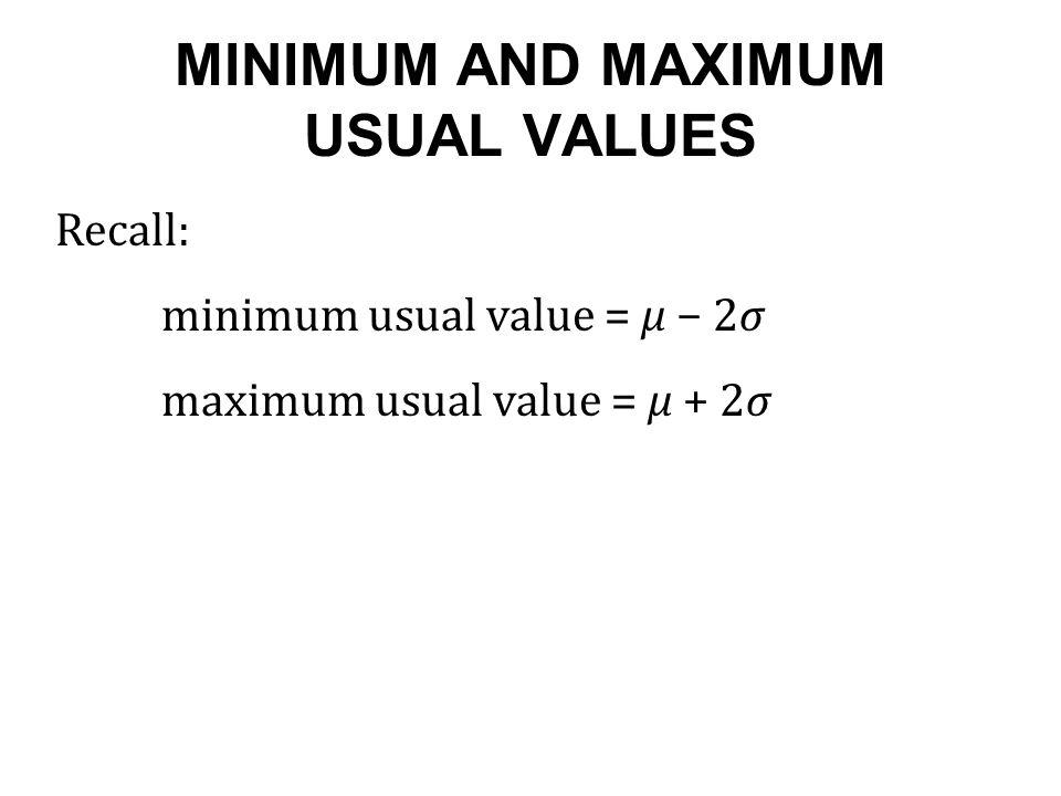 MINIMUM AND MAXIMUM USUAL VALUES