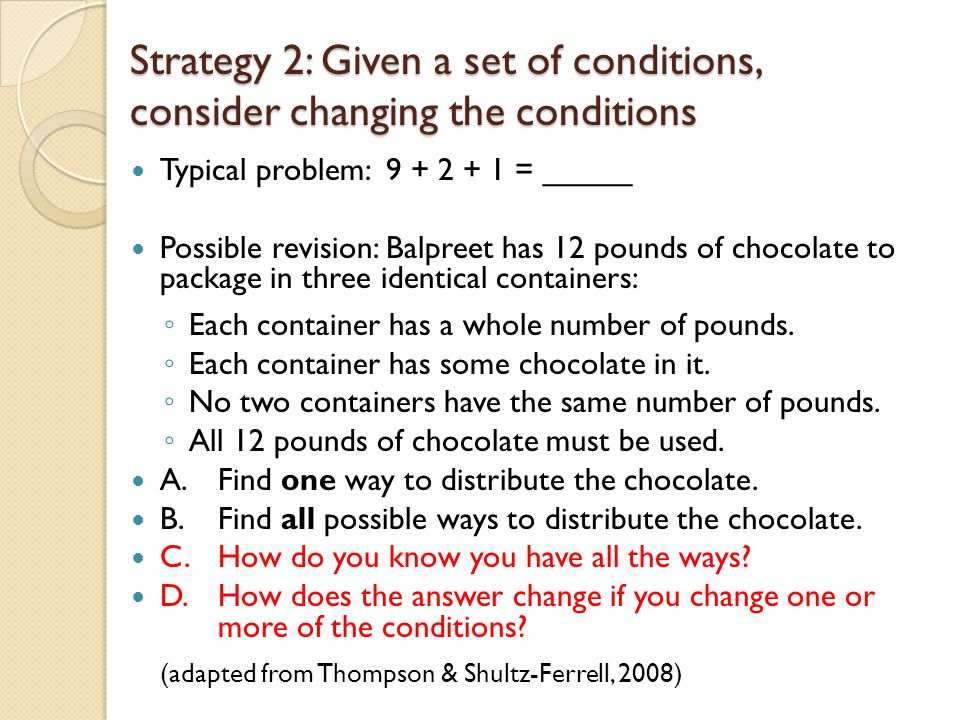 Strategy 2: Given a set of conditions, consider changing the conditions
