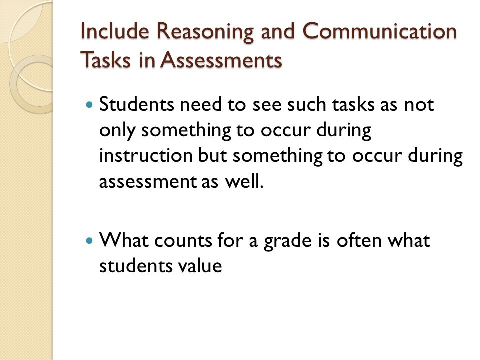 Include Reasoning and Communication Tasks in Assessments
