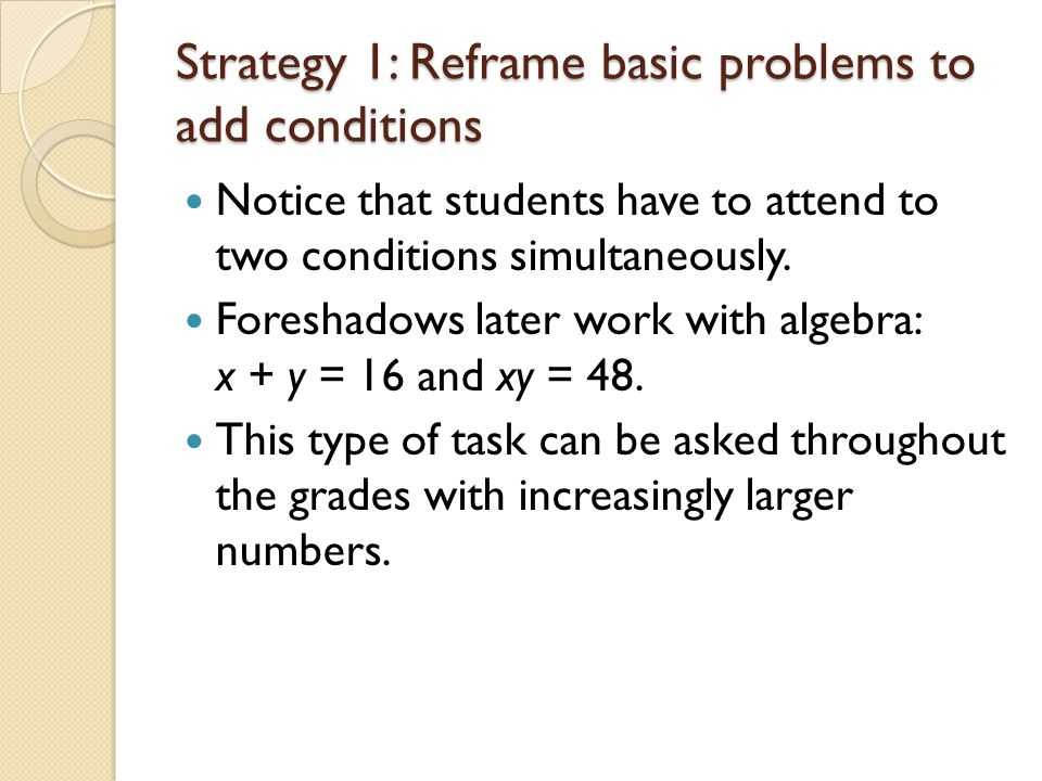 Strategy 1: Reframe basic problems to add conditions