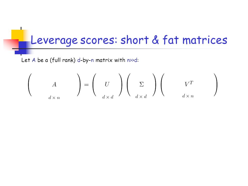 Leverage scores: short & fat matrices