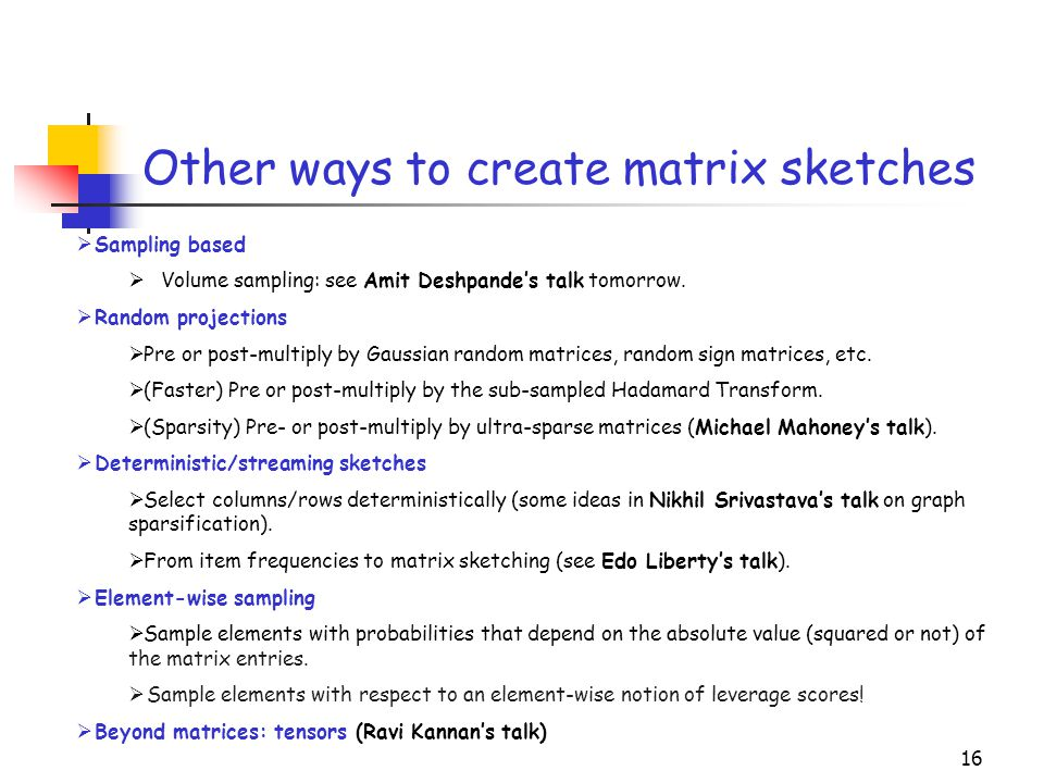 Other ways to create matrix sketches