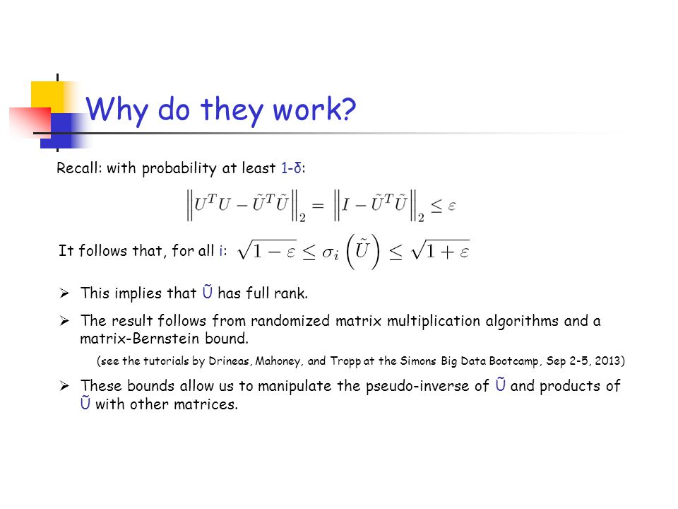 Why do they work Recall: with probability at least 1-δ: