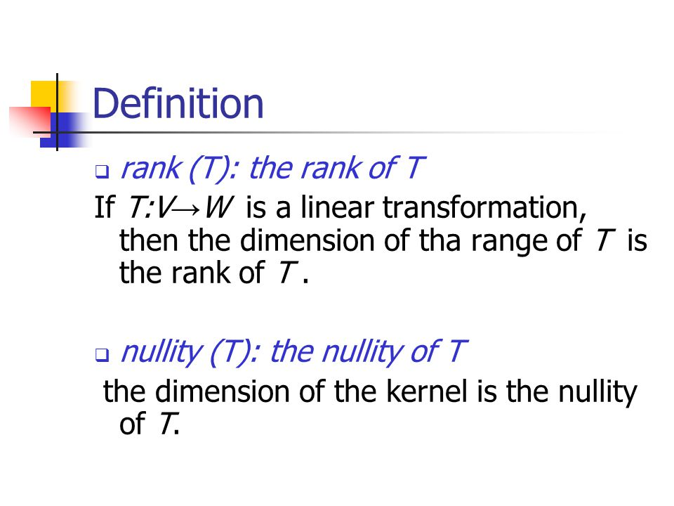 Definition rank (T): the rank of T