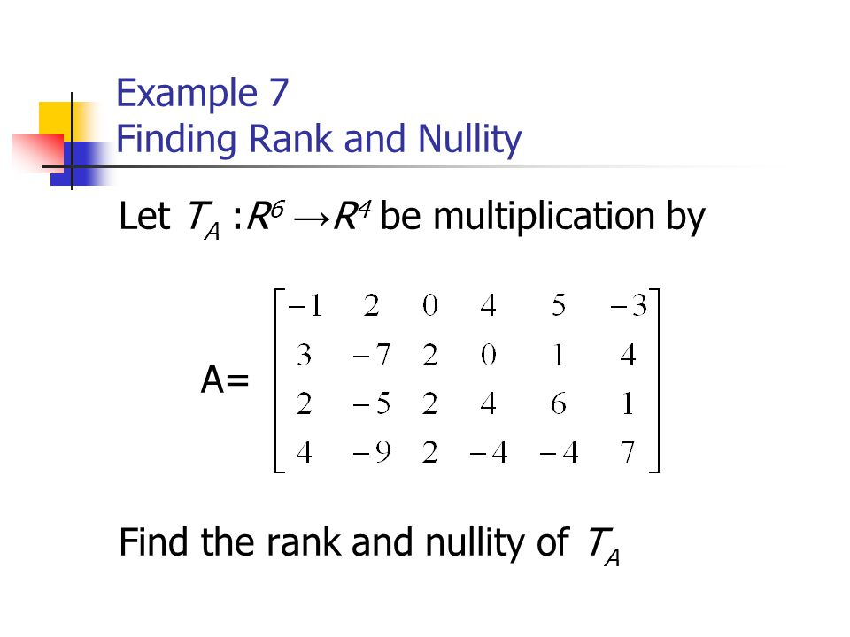 Example 7 Finding Rank and Nullity