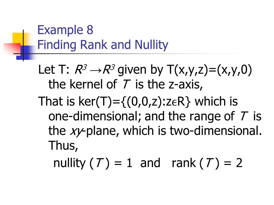 Example 8 Finding Rank and Nullity