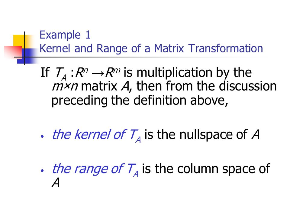 Example 1 Kernel and Range of a Matrix Transformation