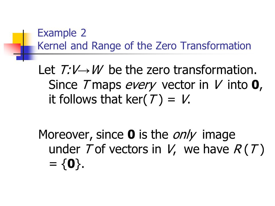 Example 2 Kernel and Range of the Zero Transformation