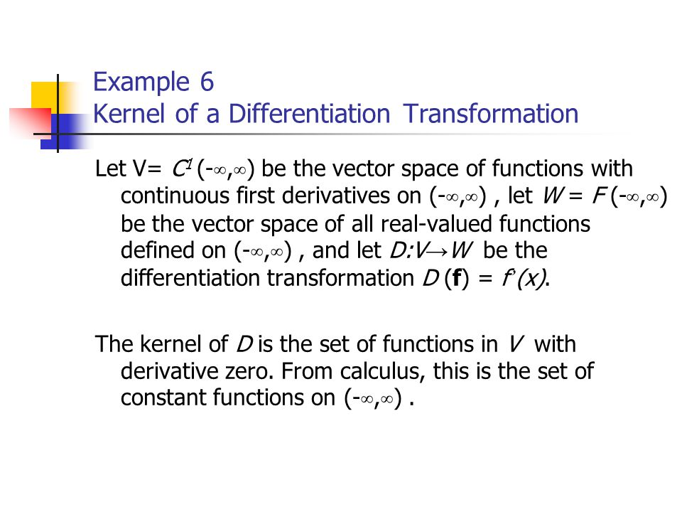 Example 6 Kernel of a Differentiation Transformation