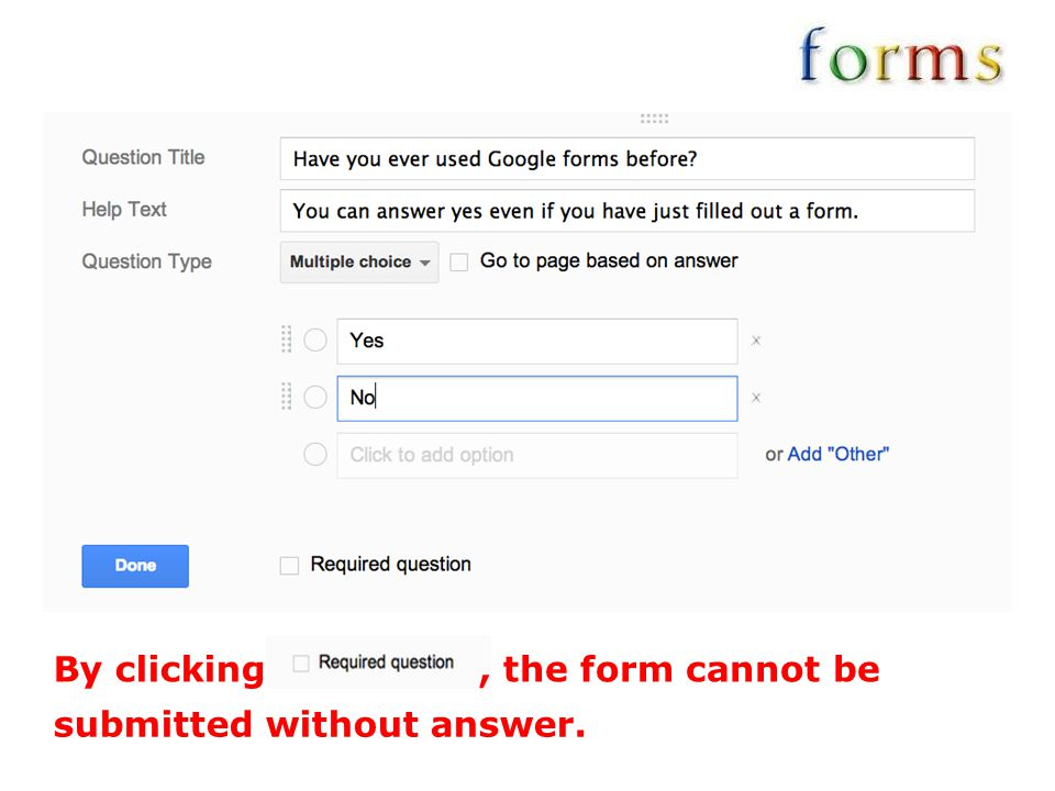 By clicking , the form cannot be submitted without answer.