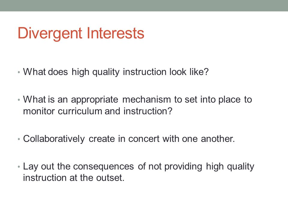Divergent Interests What does high quality instruction look like