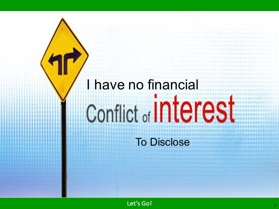 I have no financial To Disclose