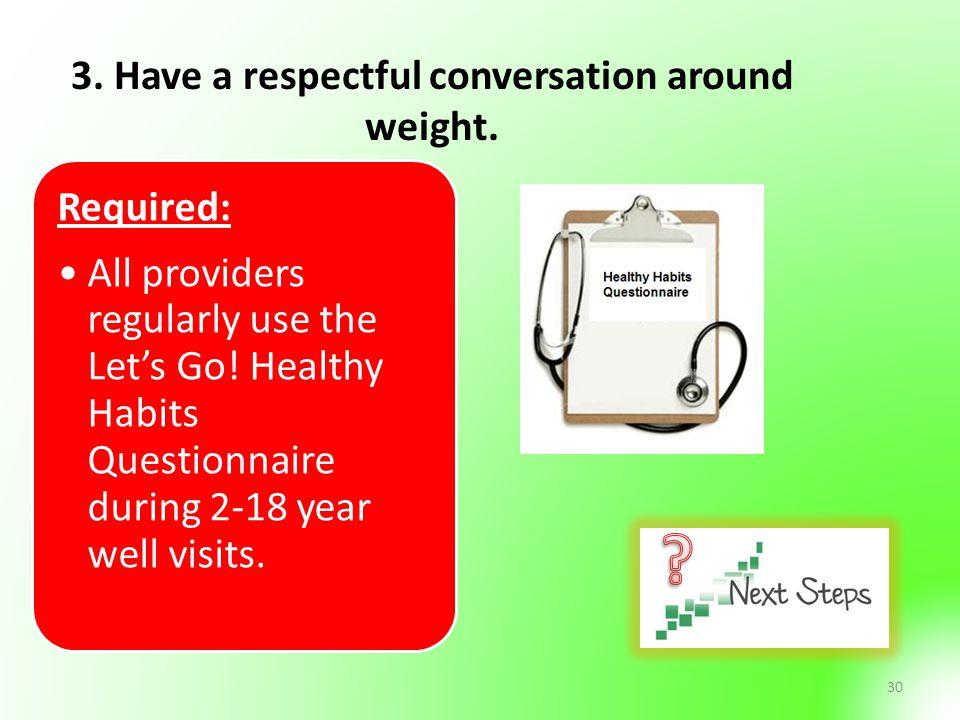 3. Have a respectful conversation around weight.