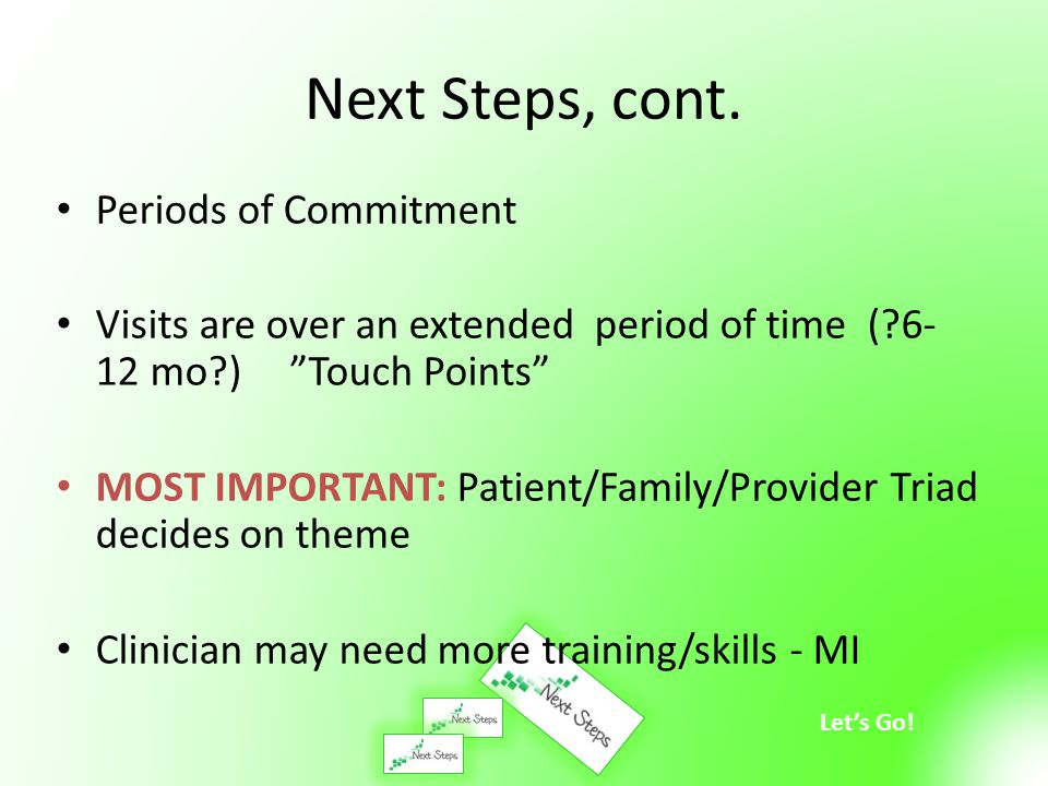 Next Steps, cont. Periods of Commitment