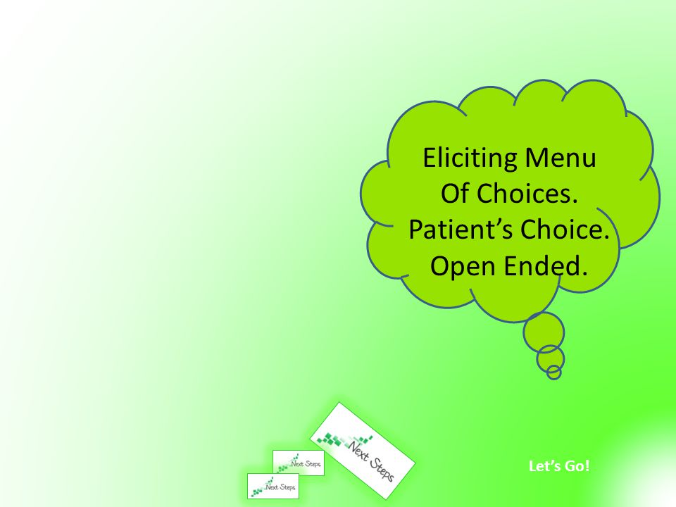 Eliciting Menu Of Choices. Patient's Choice. Open Ended.