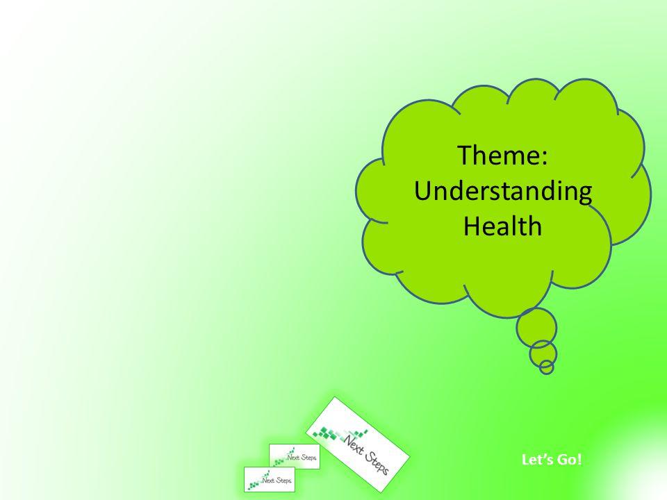 Theme: Understanding Health
