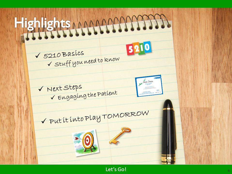Highlights 5210 Basics Next Steps Put it into Play TOMORROW