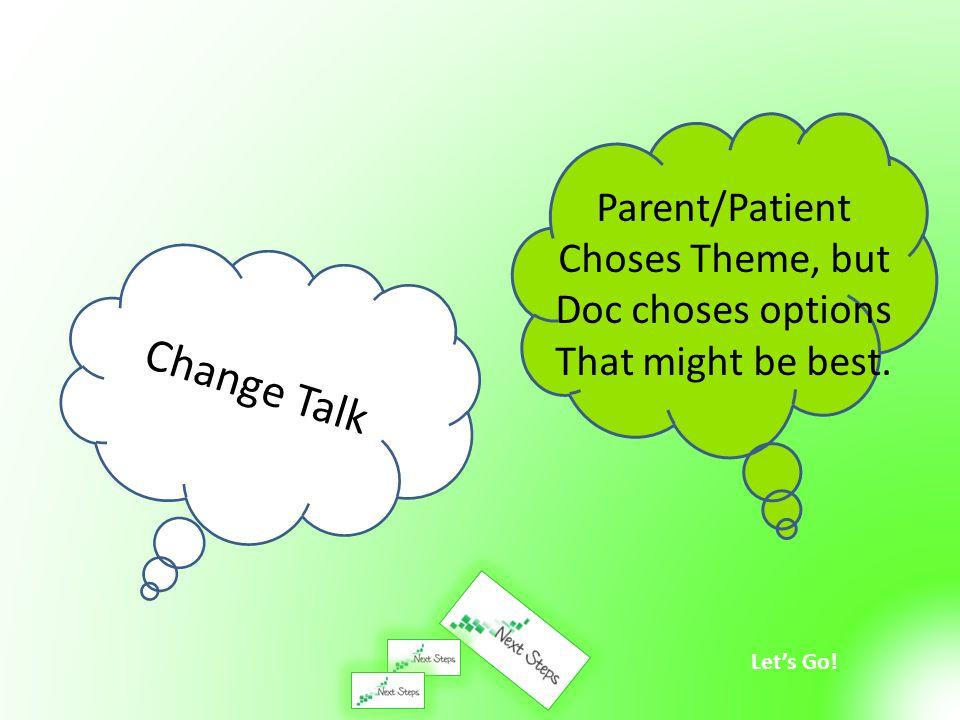 Change Talk Parent/Patient Choses Theme, but Doc choses options