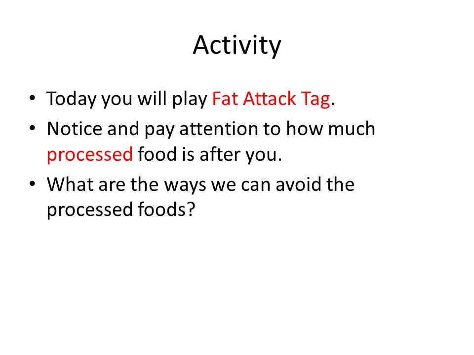 Activity Today you will play Fat Attack Tag.