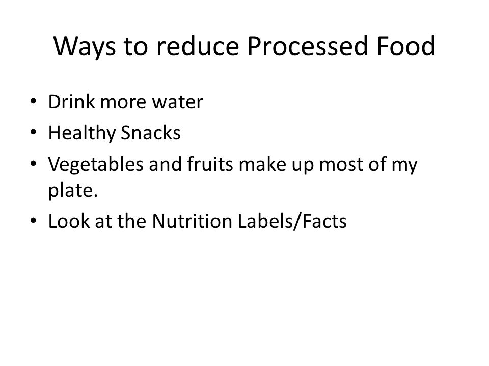 Ways to reduce Processed Food