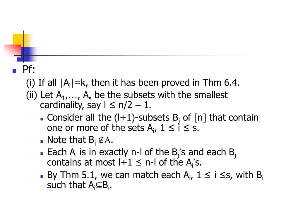 Pf: (i) If all |Ai|=k, then it has been proved in Thm 6.4.