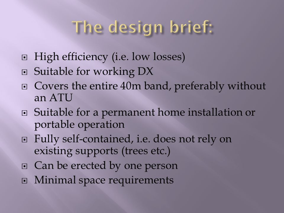 The design brief: High efficiency (i.e. low losses)