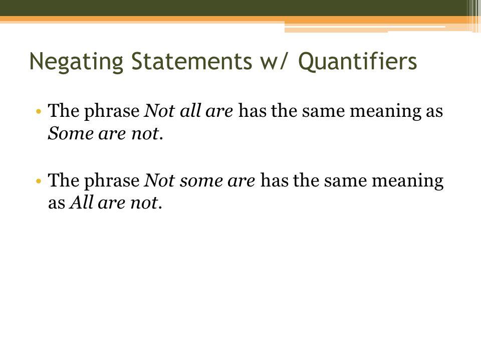 Negating Statements w/ Quantifiers