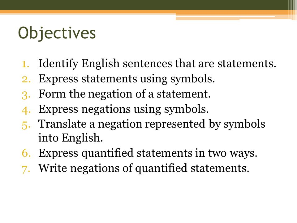 Objectives Identify English sentences that are statements.
