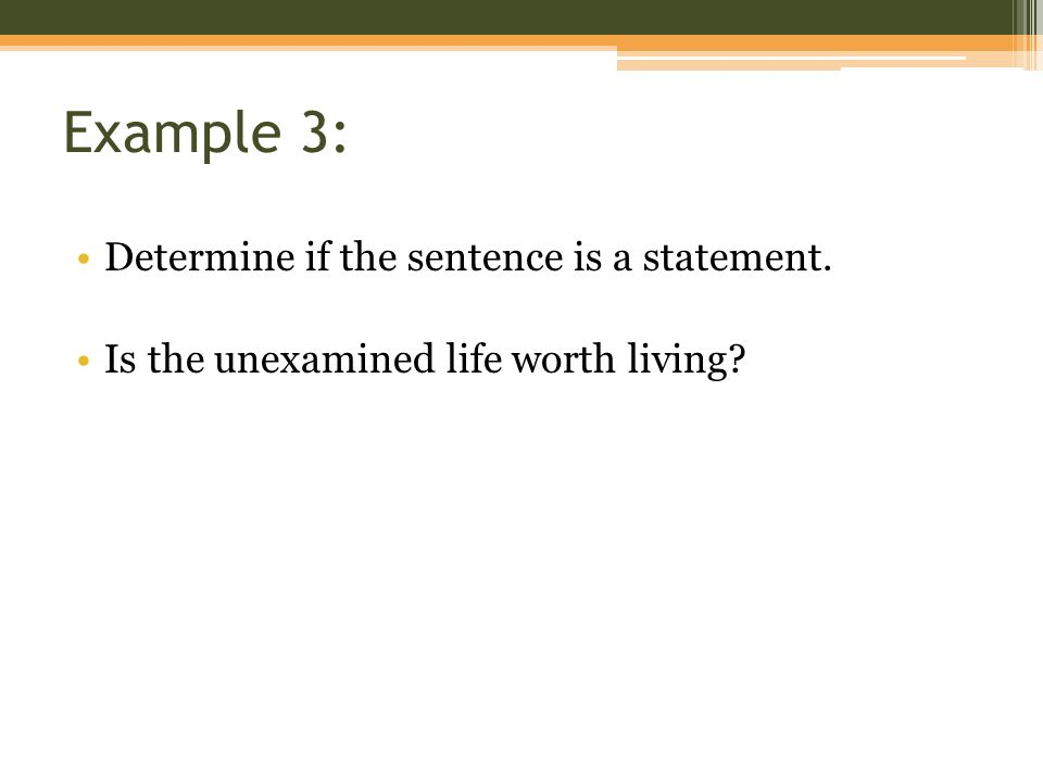 Example 3: Determine if the sentence is a statement.
