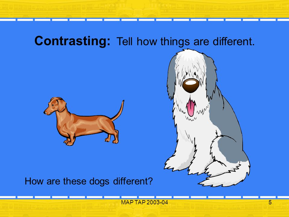 Contrasting: Tell how things are different.