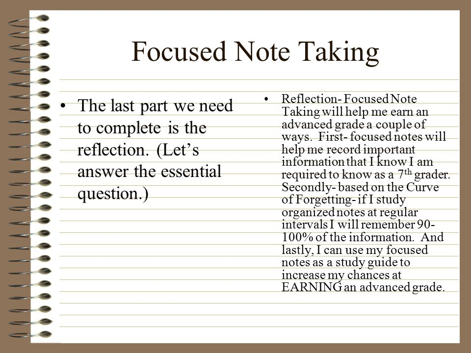 Focused Note Taking The last part we need to complete is the reflection. (Let's answer the essential question.)