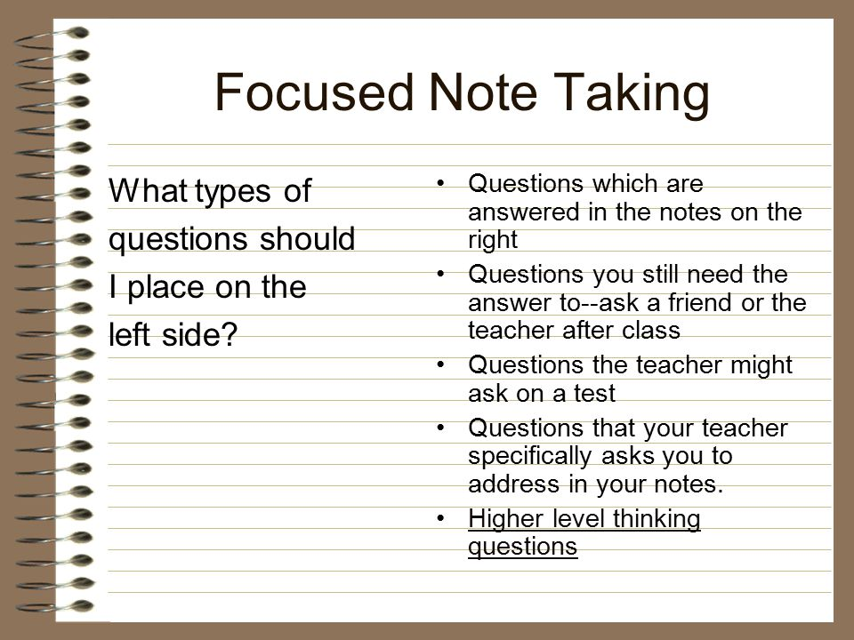 Focused Note Taking What types of questions should I place on the
