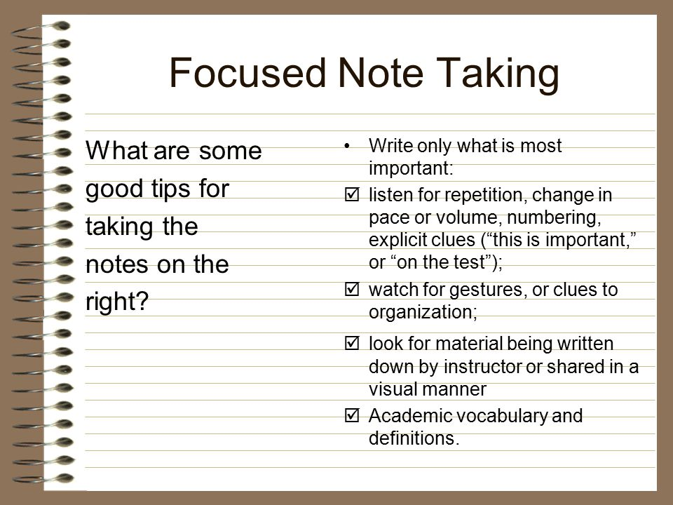 Focused Note Taking What are some good tips for taking the