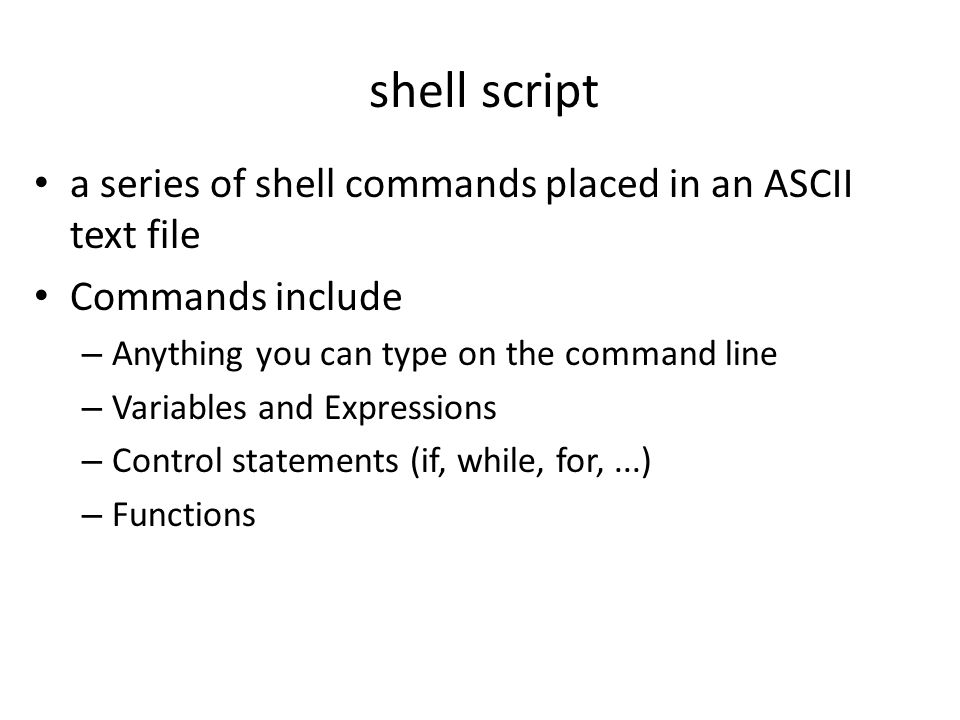 shell script a series of shell commands placed in an ASCII text file
