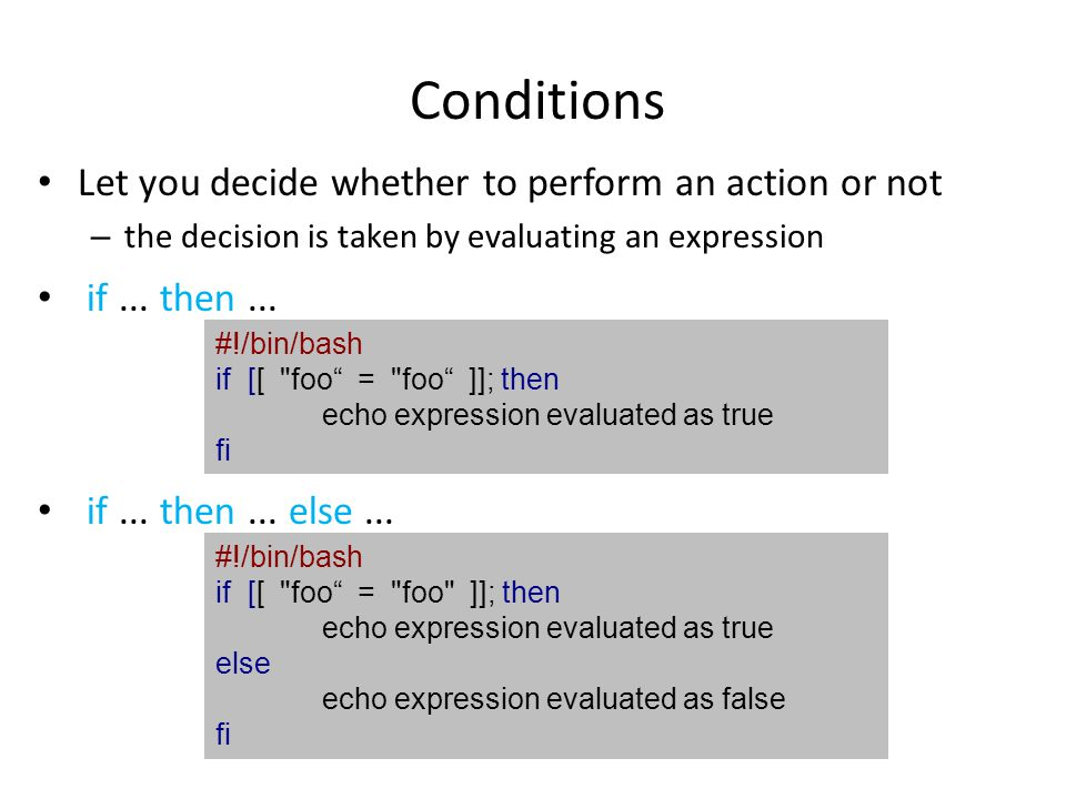 Conditions Let you decide whether to perform an action or not