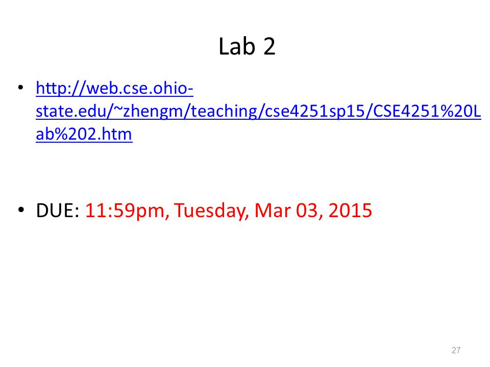 Lab 2 DUE: 11:59pm, Tuesday, Mar 03, 2015