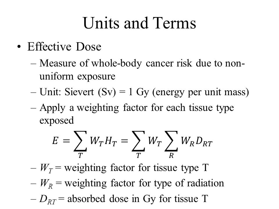 Units and Terms Effective Dose
