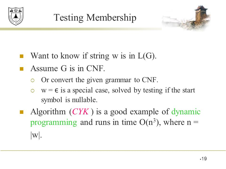 Testing Membership Want to know if string w is in L(G).