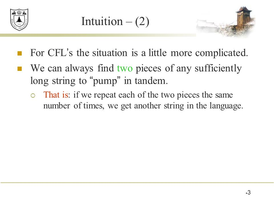 Intuition – (2) For CFL's the situation is a little more complicated.
