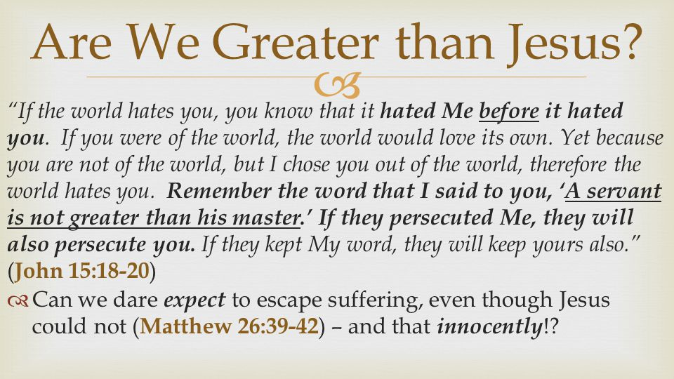 Are We Greater than Jesus