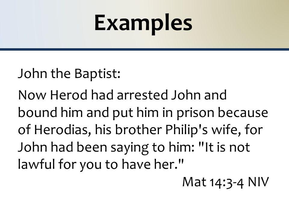 Examples John the Baptist: